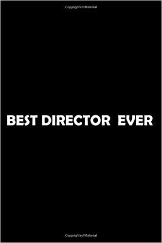 Best Director  Ever: Soft Cover Lined 100 Page Writing Notebook Diary 6*9