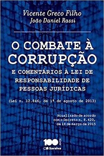 O Combate à Corrupção e Comentários à Lei de Responsabilidade de Pessoas Jurídicas