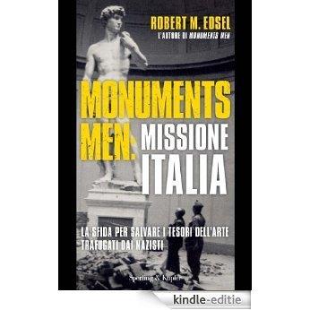 Monuments men: missione Italia: La sfida per salvare i tesori dell'arte trafugati dai nazisti (Italian Edition) [Kindle-editie]