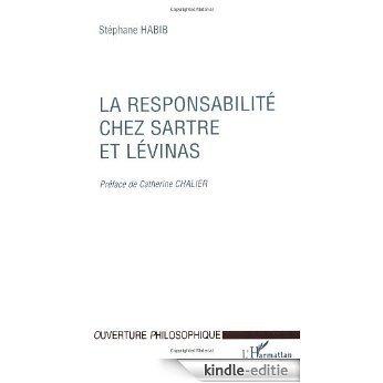 La responsabilité chez Sartre et Lévinas / Stéphane Habib ; préface de Catherine Chalier (Ouverture philosophique) [Kindle-editie]