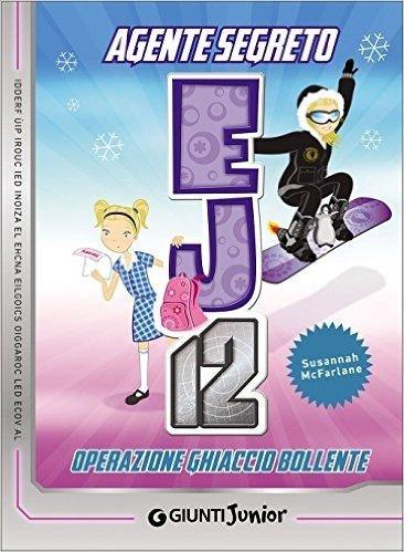 Operazione ghiaccio bollente. Agente Segreto EJ12