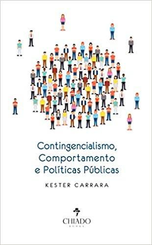 Contingencialismo, Comportamento e Políticas Públicas