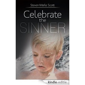 Celebrate the Sinner (English Edition) [Kindle-editie]