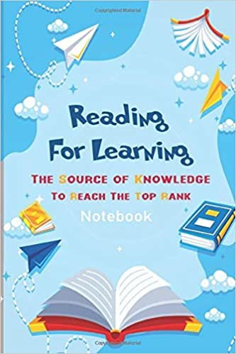 Learning and Reading Are The Source of Knowledge To Reach To The Top Notebook 6x9 120 Pages: Reading Make Me Fly as Airplane Make Us Reach To Top  Notebook