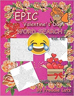 EPIC Valentine's Day WORD SEARCH Vol.10: 40 Large Print Puzzles (Valentine Day books) (Puzzles for fun)