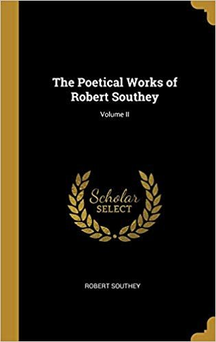 The Poetical Works of Robert Southey; Volume II