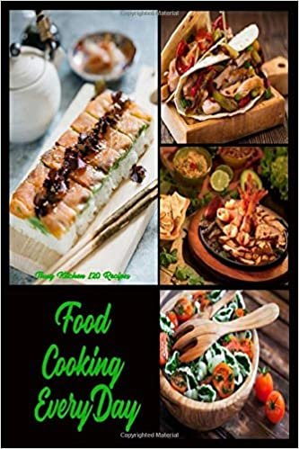 Food Cooking EveryDay: Mastering the Elements of Good Cooking, 30-Minute Cooking for Two, Thug Kitchen 120 Recipes