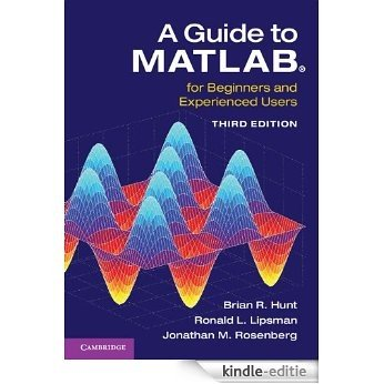 A Guide to MATLAB: For Beginners and Experienced Users [Kindle-editie]