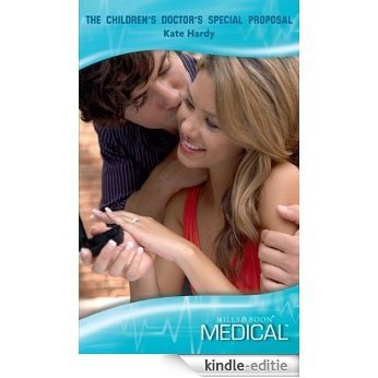 The Children's Doctor's Special Proposal (Mills & Boon Medical) (The London Victoria, Book 2) [Kindle-editie]