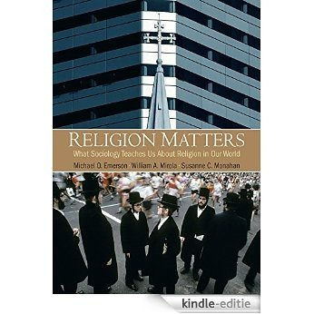 Religion Matters: What Sociology Teaches Us About Religion In Our World [Kindle-editie]