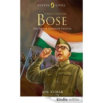 Subhas Chandra Bose: Great Freedom Fighter [Kindle-editie]