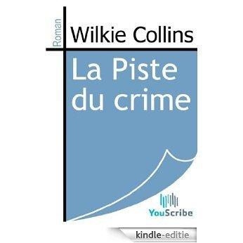 La Piste du crime [Kindle-editie]