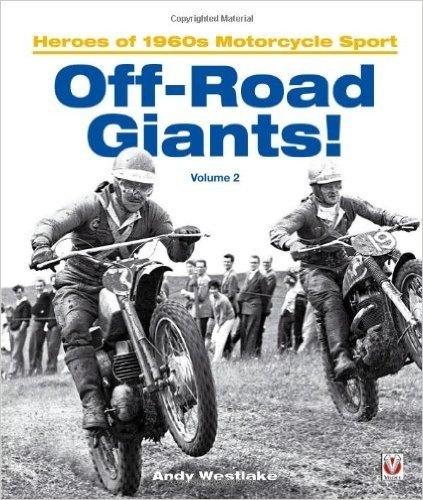 Off-Road Giants!: Heroes of 1960s Motorcycle Sport, Vol. 2