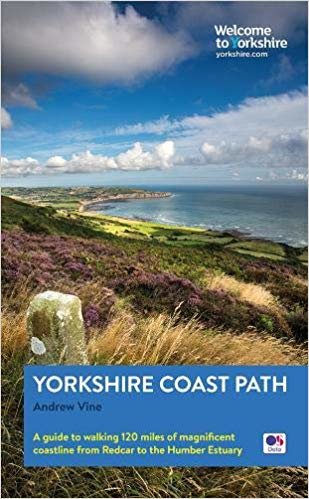 Yorkshire Coast Path: A guide to walking 120 miles of magnificent coastline from Redcar to the Humber