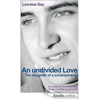 An undivided love (Pa' pas fou) (English Edition) [Kindle-editie]