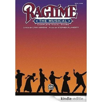 Ragtime The Musical: Completevocal Score [Kindle-editie]