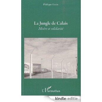 La Jungle de Calais : Misère et solidarité [Kindle-editie]