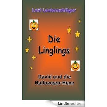 Die Linglings (David und die Halloween-Hexe 10) (German Edition) [Kindle-editie]