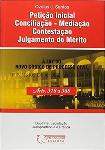 Petição Inicial Conciliação. Mediação Contestação Julgamento do Mérito