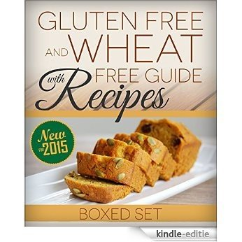 Gluten Free and Wheat Free Guide With Recipes (Boxed Set): Beat Celiac or Coeliac Disease and Gluten Intolerance [Kindle-editie]