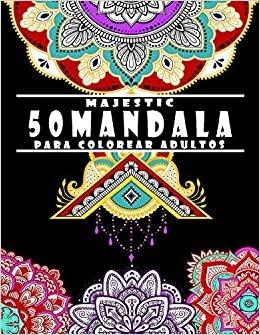 50 MANDALA para colorear adultos: cuadernos mandalas para colorear adultos ,50 mandalas grandes para colorear adultos / mandalas para meditar