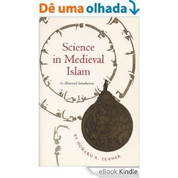 Science in Medieval Islam: An Illustrated Introduction [eBook Kindle]