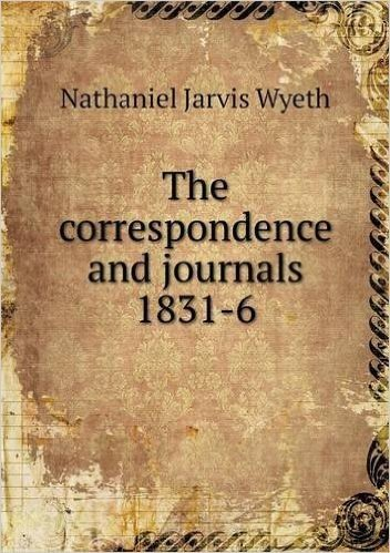 The Correspondence and Journals 1831-6