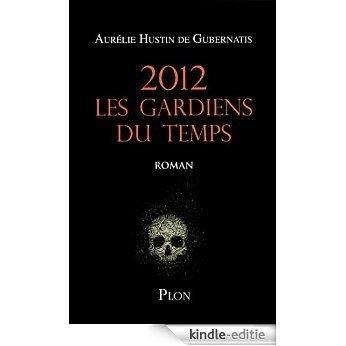 2012, Les gardiens du temps [Kindle-editie]