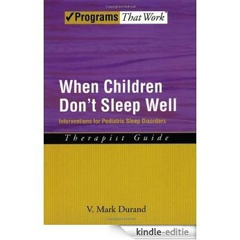 When Children Don't Sleep Well: Interventions for Pediatric Sleep Disorders Therapist Guide Therapist Guide (Treatments That Work) [Kindle-editie]