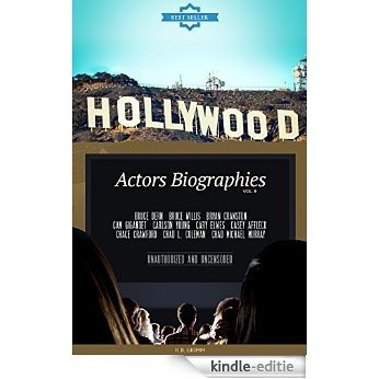 Hollywood: Actors Biographies Vol.9: (BRUCE DERN,BRUCE WILLIS,BRYAN CRANSTON,CAM GIGANDET,CARLSON YOUNG,CARY ELWES,CASEY AFFLECK,CHACE CRAWFORD,CHAD L. COLEMAN,CHAD MICHAEL MURRAY) (English Edition) [Kindle-editie]