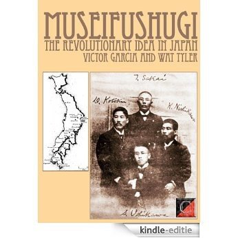 MUSEIFUSHUGI The Revolutionary Idea in Japan: I - from the 6th Century to 1939 (English Edition) [Kindle-editie]