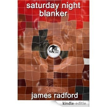 Saturday Night Blanker (English Edition) [Kindle-editie]
