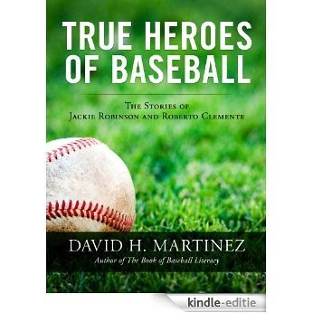 True Heroes of Baseball: The Stories of Jackie Robinson and Roberto Clemente (English Edition) [Kindle-editie]