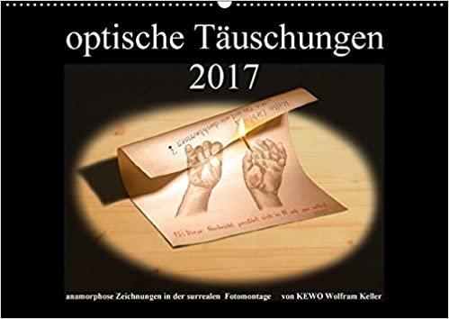 optische Täuschungen 2017 (Wandkalender 2017 DIN A2 quer): anamorphose Zeichnungen in surrealen Fotomontagen (Monatskalender, 14 Seiten ) (CALVENDO Kunst)