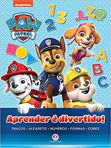 Patrulha Canina - Aprender é divertido: Traços, Alfabeto, Números, Formas e Cores