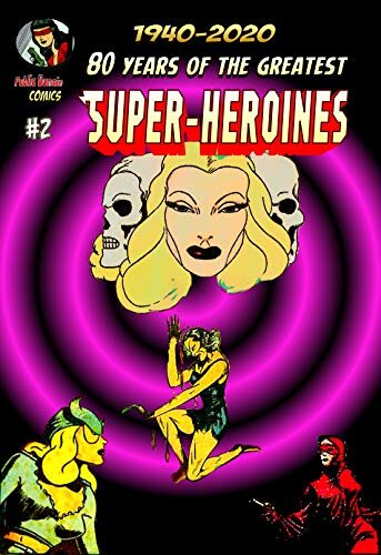 80 Years of The Greatest Super-Heroines #2 (80 Years of The Greatest Super-Heroes) (English Edition)