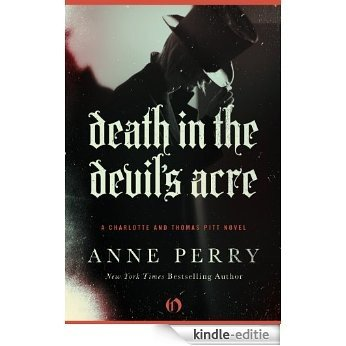 Death in the Devil's Acre (Charlotte and Thomas Pitt Series) [Kindle-editie]