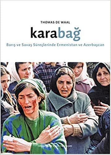 Karabağ Barış ve Savaş Süreçlerinde Ermenistan ve Azerbaycan