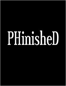 "PHinisheD: Notebook College Ruled Line Paper 8.5""x11"" Composition Note Book 70 Sheets (140 Pages) PhD Graduate Gift"