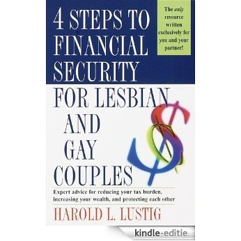 4 Steps to Financial Security for Lesbian and Gay Couples: Expert Advice for Reducing Your Tax Burden, Increasing Your Wealth, and Protecting Each Other [Kindle-editie]