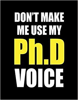 """Don't Make Me Use My Ph.D Voice: Notebook - Wide Ruled Composition Note Book 8.5""""x11"""" Lined Paper 70 Sheets (140 Pages) - Funny PhD Graduate Gift"""