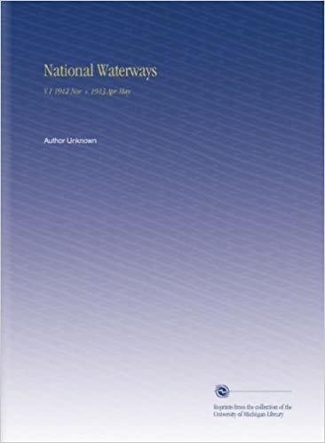 National Waterways: V.1 1912 Nov + 1913 Apr-May