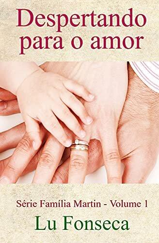 Despertando para o amor (Família Martin Livro 1)
