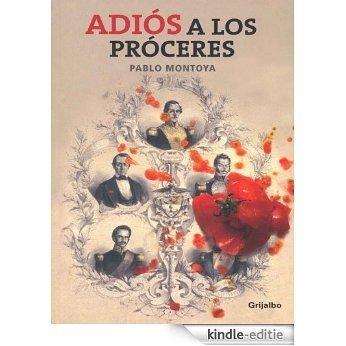 Adiós a los próceres: Pablo José Montoya [Kindle-editie]