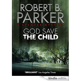 God Save the Child (A Spenser Mystery) (The Spenser Series) [Kindle-editie]