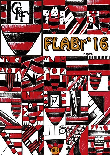 FLABr'16 (Campanha do Clube de Regatas do Flamengo no Campeonato Brasileiro 2016 Série A Livro 39)