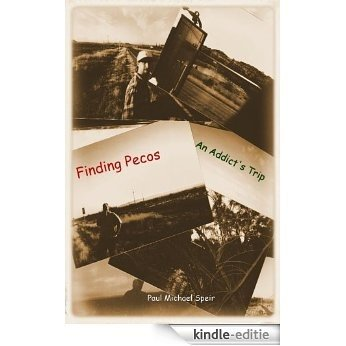 Finding Pecos: An Addict's Trip (English Edition) [Kindle-editie]