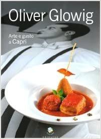 Oliver Glowing. Arte e Gusto a Capri