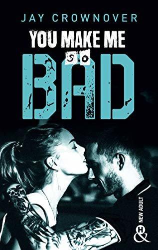 You make me so bad : par l'auteur New Adult de la série à succès BAD, déjà 100 000 lecteurs conquis ! (&H) (French Edition)