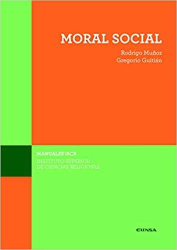 MORAL SOCIAL. (Manuales del ISCR)